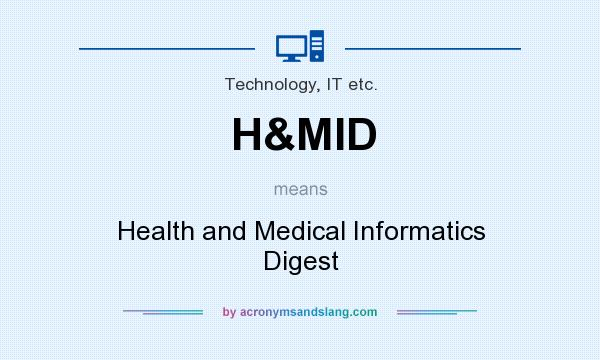 What does H&MID mean? It stands for Health and Medical Informatics Digest
