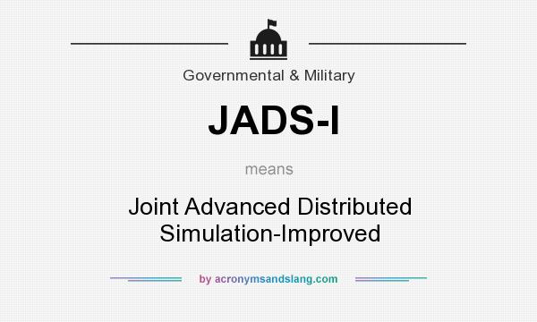 What does JADS-I mean? It stands for Joint Advanced Distributed Simulation-Improved