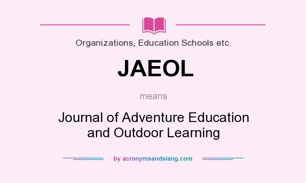 What does JAEOL mean? It stands for Journal of Adventure Education and Outdoor Learning