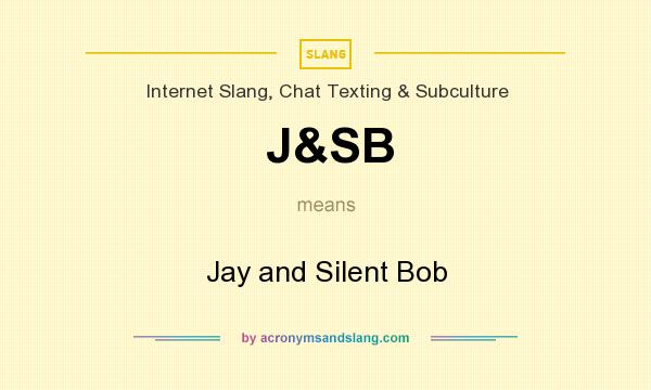 What does J&SB mean? It stands for Jay and Silent Bob