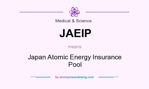 What does JAEIP mean? It stands for Japan Atomic Energy Insurance Pool