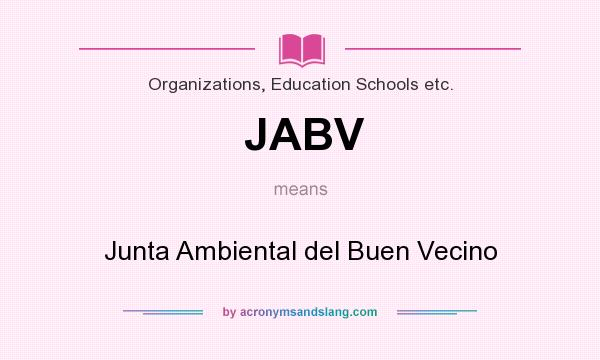 What does JABV mean? It stands for Junta Ambiental del Buen Vecino
