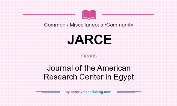 What does JARCE mean? It stands for Journal of the American Research Center in Egypt