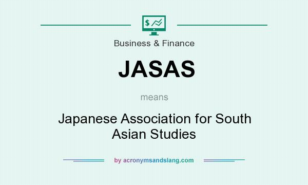 What does JASAS mean? It stands for Japanese Association for South Asian Studies