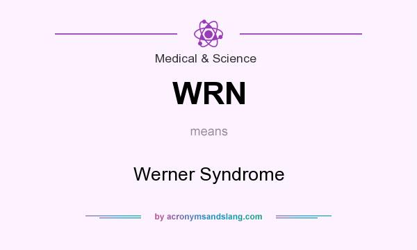 What does WRN mean? It stands for Werner Syndrome