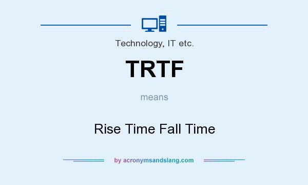 What does TRTF mean? It stands for Rise Time Fall Time