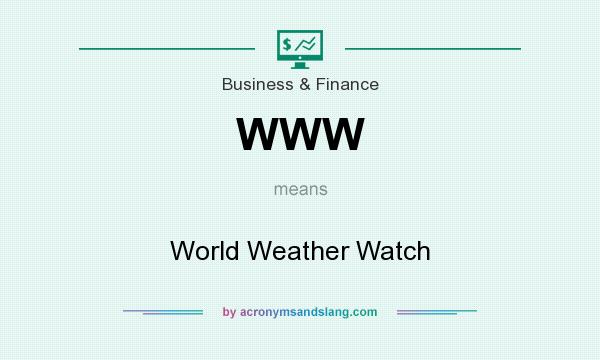 What does WWW mean? It stands for World Weather Watch