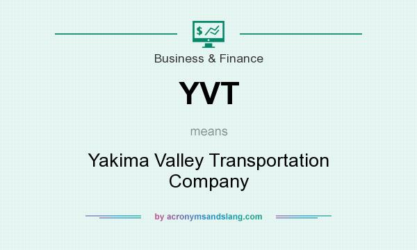 What does YVT mean? It stands for Yakima Valley Transportation Company