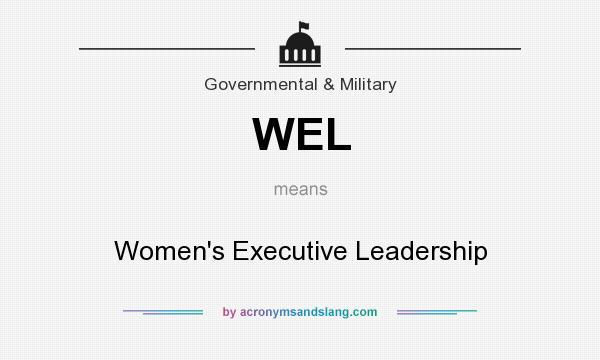 What does WEL mean? It stands for Women`s Executive Leadership