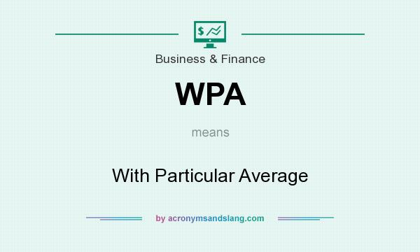 What does WPA mean? It stands for With Particular Average