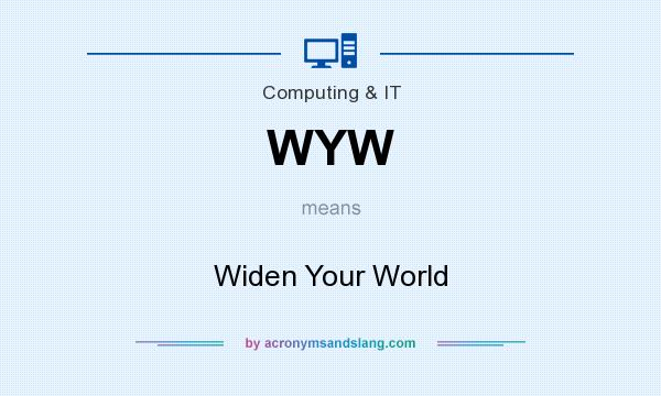 What does WYW mean? It stands for Widen Your World