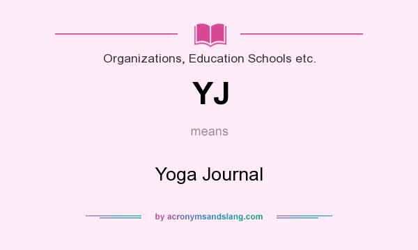 What does YJ mean? It stands for Yoga Journal