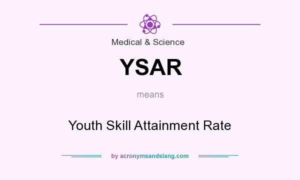 What does YSAR mean? It stands for Youth Skill Attainment Rate