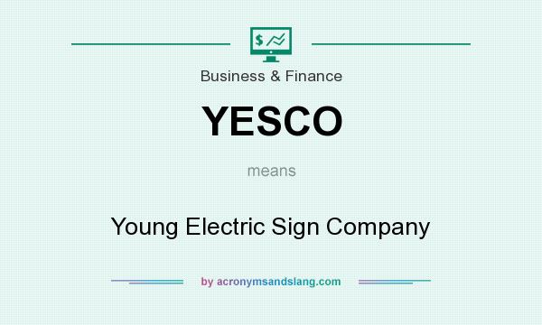 What does YESCO mean? It stands for Young Electric Sign Company