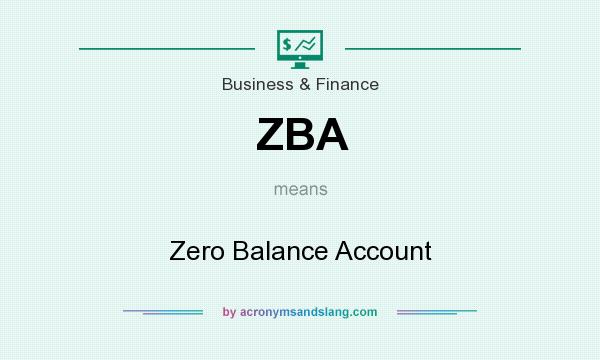 What does ZBA mean? It stands for Zero Balance Account