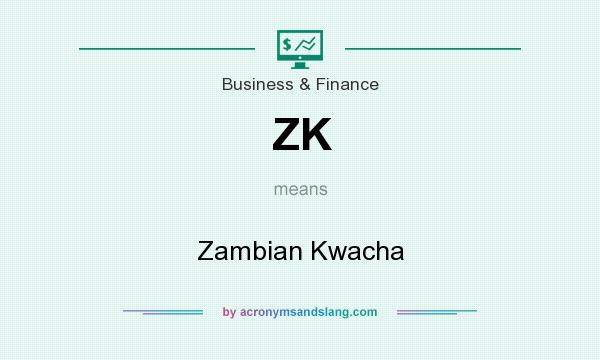 What does ZK mean? It stands for Zambian Kwacha