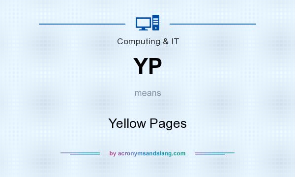 What does YP mean? It stands for Yellow Pages