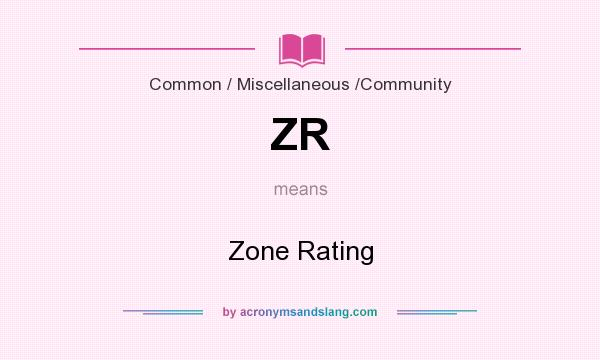 What does ZR mean? It stands for Zone Rating