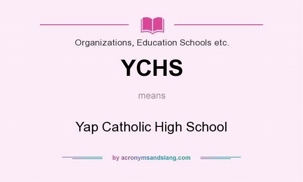 What does YCHS mean? It stands for Yap Catholic High School