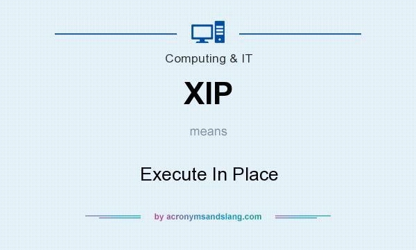 What does XIP mean? It stands for Execute In Place