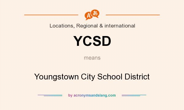 What does YCSD mean? It stands for Youngstown City School District