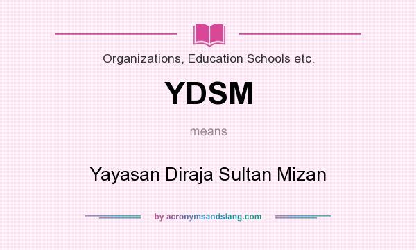 Ydsm Yayasan Diraja Sultan Mizan By Acronymsandslang Com