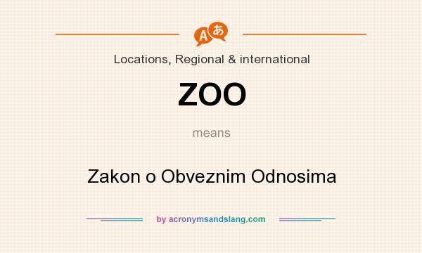 What does ZOO mean? It stands for Zakon o Obveznim Odnosima