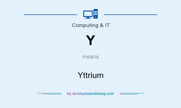 What does Y mean? It stands for Yttrium