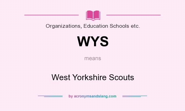 What does WYS mean? It stands for West Yorkshire Scouts