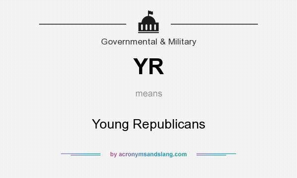 What does YR mean? It stands for Young Republicans