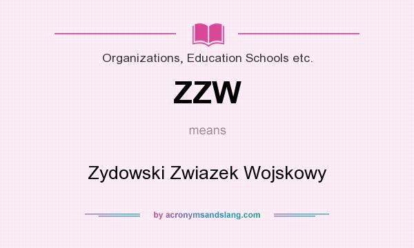 What does ZZW mean? It stands for Zydowski Zwiazek Wojskowy