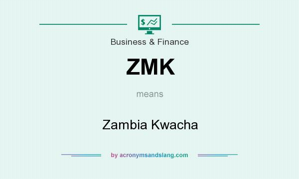 What does ZMK mean? It stands for Zambia Kwacha