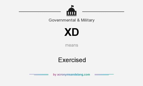 What does XD mean? It stands for Exercised
