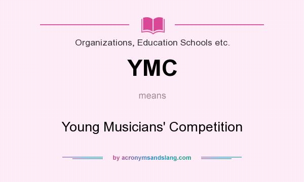 What does YMC mean? It stands for Young Musicians` Competition