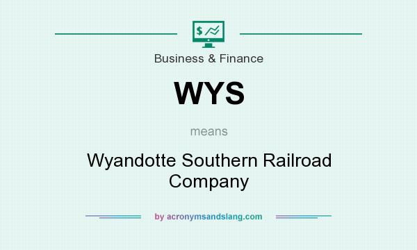 What does WYS mean? It stands for Wyandotte Southern Railroad Company
