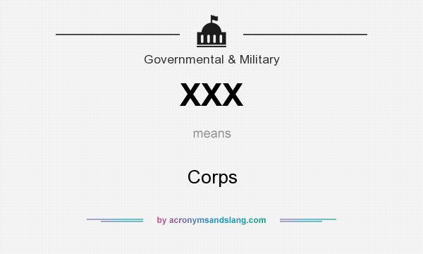 What does XXX mean? It stands for Corps