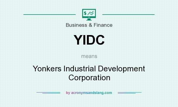 What does YIDC mean? It stands for Yonkers Industrial Development Corporation