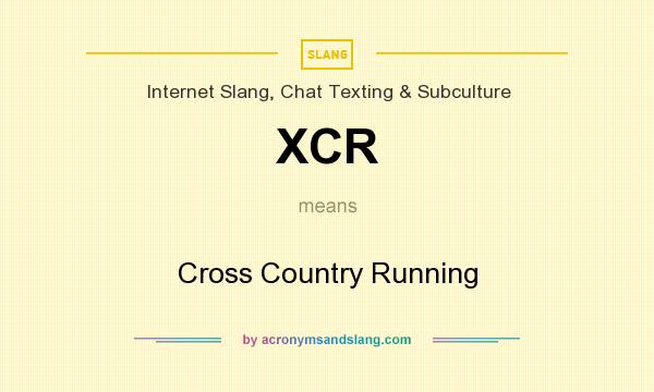 What does XCR mean? It stands for Cross Country Running