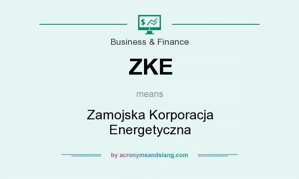 What does ZKE mean? It stands for Zamojska Korporacja Energetyczna