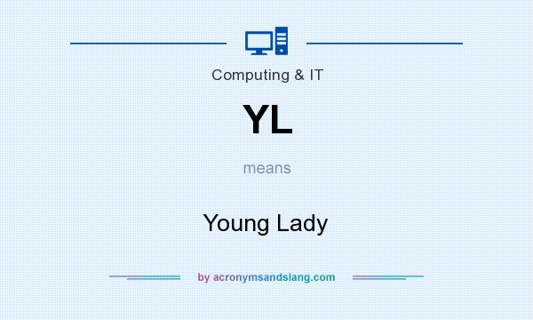 What does YL mean? It stands for Young Lady