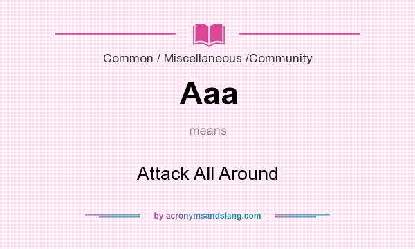 What does Aaa mean? It stands for Attack All Around