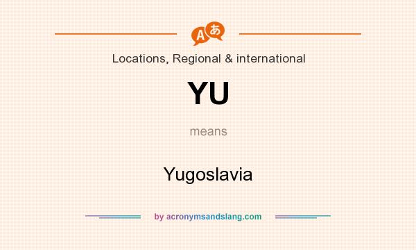 What does YU mean? It stands for Yugoslavia