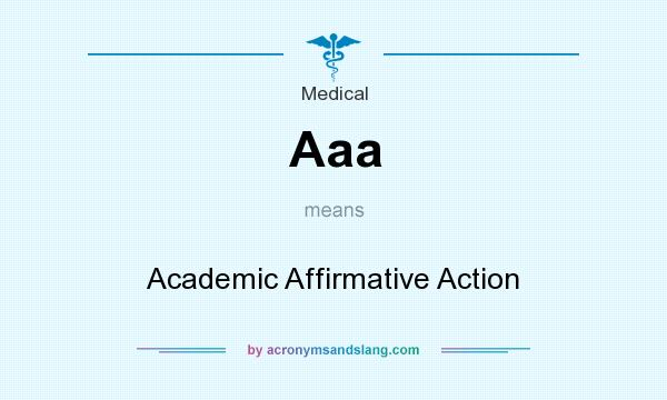What does Aaa mean? It stands for Academic Affirmative Action