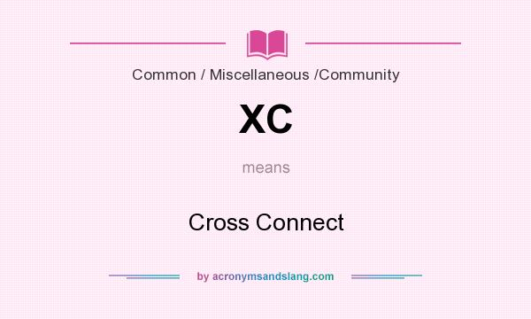 What does XC mean? It stands for Cross Connect
