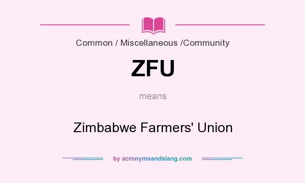 What does ZFU mean? It stands for Zimbabwe Farmers` Union