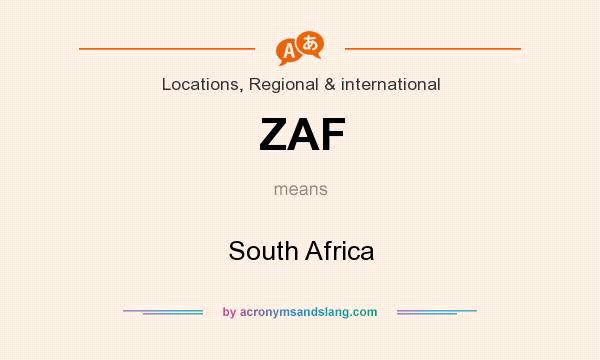 What does ZAF mean? It stands for South Africa