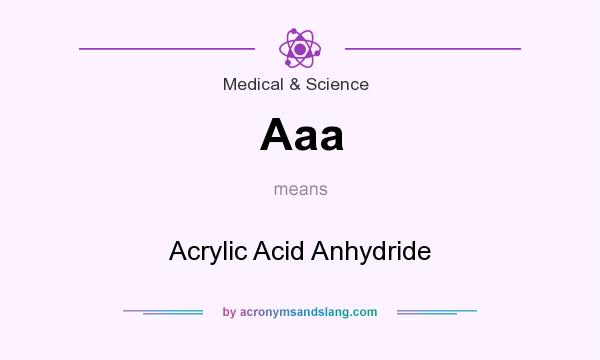 Aaa - Acrylic Acid Anhydride in Medical & Science by