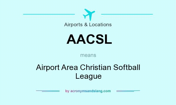 What does AACSL mean? It stands for Airport Area Christian Softball League