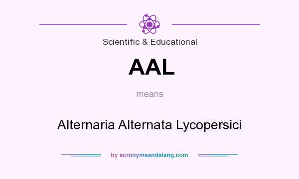 What does AAL mean? It stands for Alternaria Alternata Lycopersici