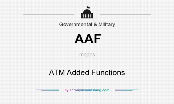 What does AAF mean? It stands for ATM Added Functions